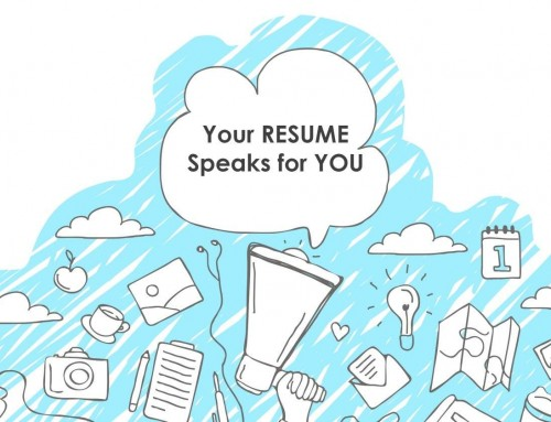Be cautious when you build your resume!!! Your resume speaks of you.